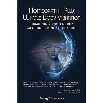 Homeopathy Plus Whole Body Vibration by Chambers & Becky