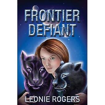 Frontier Defiant by Rogers & Leonie