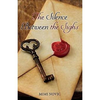 The Silence Between the Sighs by Novic & Mimi