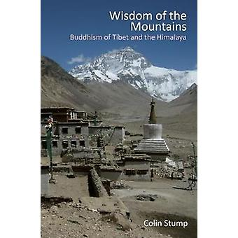 Wisdom of the Mountains Buddhism of Tibet and the Himalaya by Stump & Colin