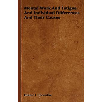 Mental Work and Fatigue and Individual Differences and Their Causes by Thorndike & Edward Lee