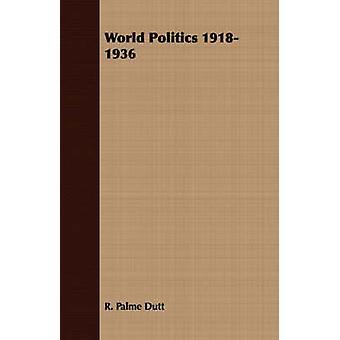 World Politics 19181936 by Dutt & R. Palme
