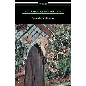 On the Origin of Species with an Introduction by Charles W. Eliot by Darwin & Charles