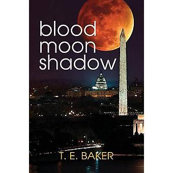 Blood Moon Shadow by Baker & T.E.