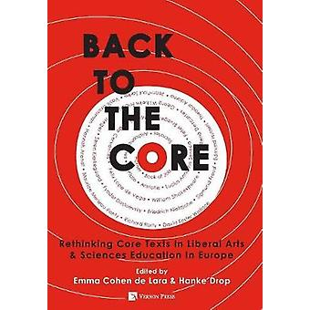 Back to the Core Rethinking Core Texts in Liberal Arts  Sciences Education in Europe by Cohen de Lara & Emma