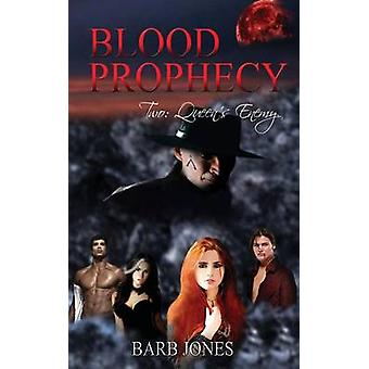 Queens Enemy Blood Prophecy by Jones & Barb