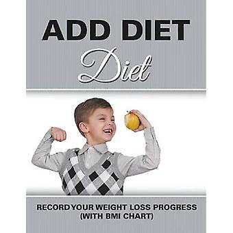 ADD Diet Record Your Weight Loss Progress with BMI Chart by Publishing LLC & Speedy