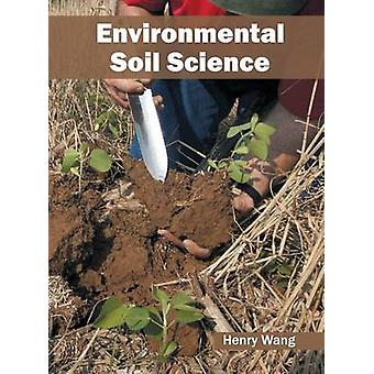 Environmental Soil Science by Wang & Henry