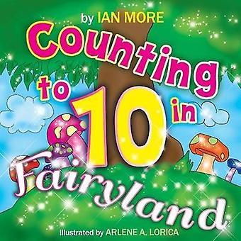 Counting to 10 in fairyland by More & Ian