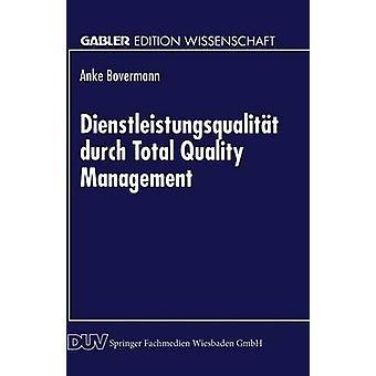 Dienstleistungsqualitt durch Total Quality Management by Bovermann & Anke