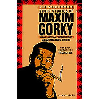 The Collected Short Stories of Maxim Gorky by Gorky & Maxim