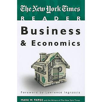 The New York Times Reader Business  Economics by Tatge & Mark W.
