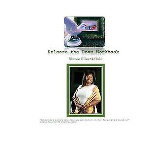 Release the Dove Workbook by WilsonDikoko & Rhonda
