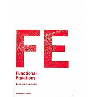 Functional Equations - Mathsworks for Teachers by David Leigh-Lancaste