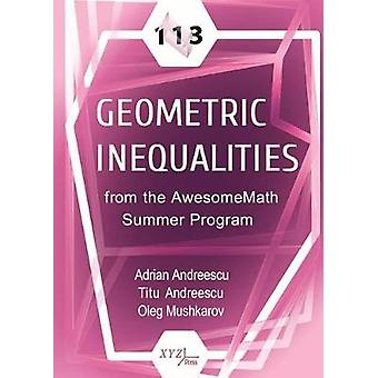 113 Geometric Inequalities from the AwesomeMath Summer Program by Adr