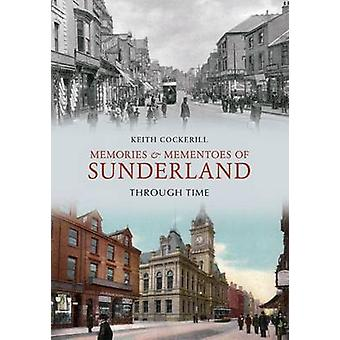 Memories & Mementoes of Sunderland Through Time by Keith Cockeril