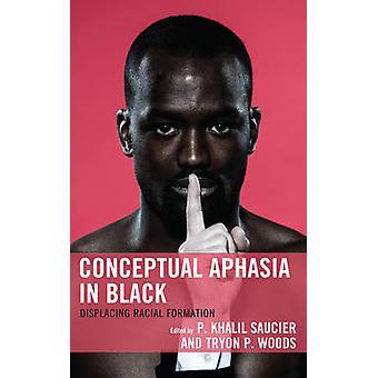 Conceptuele Afasie in Zwart - Het verplaatsen van Rassenvorming door P. Khalil
