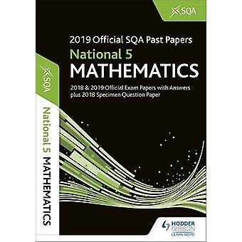 2019 Official SQA Past Papers - National 5 Mathematics by SQA - 978151