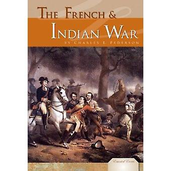 The French & Indian War by Charles E Pederson - Sarah Purcell - 97816