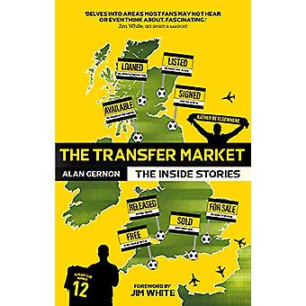 The Transfer Market - The Inside Stories by Alan Gernon - 978178531452