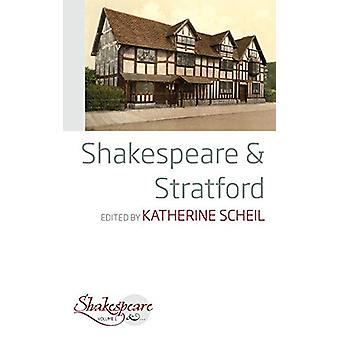 Shakespeare and Stratford by Katherine Scheil - 9781789202564 Book