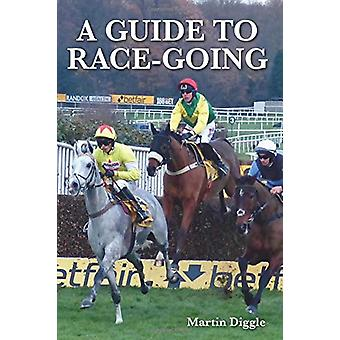 A Guide to Race-Going by Martin Diggle - 9781908809735 Book
