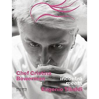 Chef Cristina Bowerman Meets the Artists Eugenio Tibaldi by Cristina