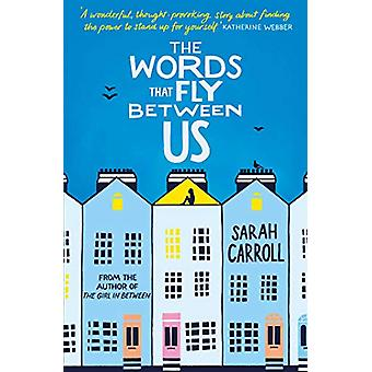The Words That Fly Between Us by Sarah Carroll - 9781471160646 Book
