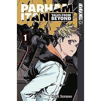 Parham Itan - Tales From Beyond - Volume 1 by Kaili Sorano - 978142786