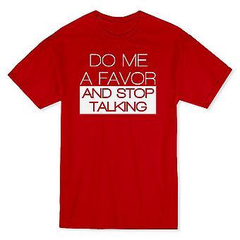& Do Me Favor ja Stop Talking & Funny Quote Men&s T-paita