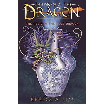 Children of the Dragon 1 - Relic of the Blue Dragon by Rebecca Lim - 9