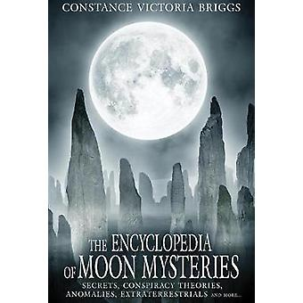The Encyclopedia of Moon Mysteries - Secrets - Conspiracy Theories - A