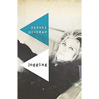 Jogging - A Love Story by Sandra Hochman - 9781683365167 Book