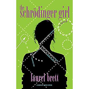 The Schrodinger Girl by Laurel Brett - 9781617757297 Book