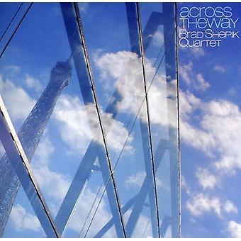Brad Shepik Quartet - Across the Way [CD] USA import