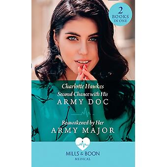 Second Chance With His Army Doc  Reawakened By Her Army Major by Hawkes & Charlotte