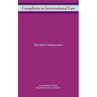 Complicity in International Law by Liakopoulos & Dimitris