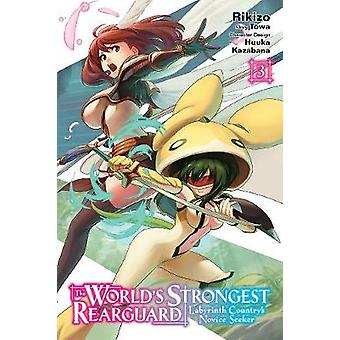 The World's Strongest Rearguard: Labyrinth Country's Novice Seeker Vol. 3