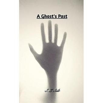 A Ghost's Past by S L Seib - 9781366014474 Book