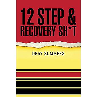 12 Step & Recovery Sh*t by Dray Summers - 9781532025860 Book