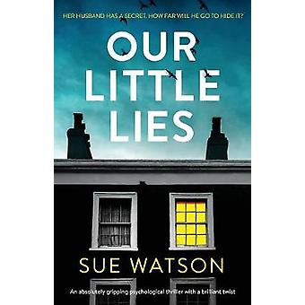 Our Little Lies - An absolutely gripping psychological thriller with a