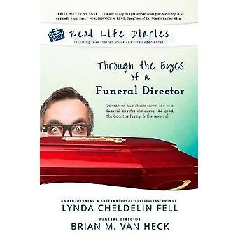 Real Life Diaries - Through the Eyes of a Funeral Director by Lynda Ch