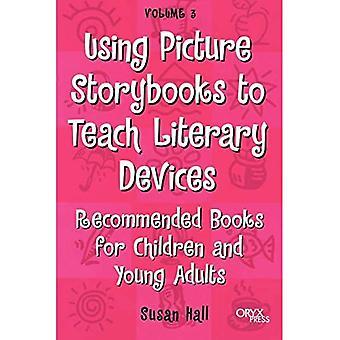 Usando livros de histórias para ensinar dispositivos literários: livros recomendados para crianças e jovens adultos volume 3