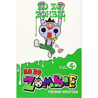 Zo Zo Zo Zombie-kun, Vol. 4 by Yasunari Nagatoshi (Paperback, 2019)