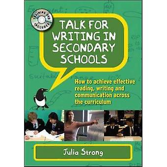 Talk for Writing in Secondary Schools How to Achieve Effect by Julia Strong