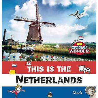 This is the Netherlands by Illustrated by Mack Van Gageldonk
