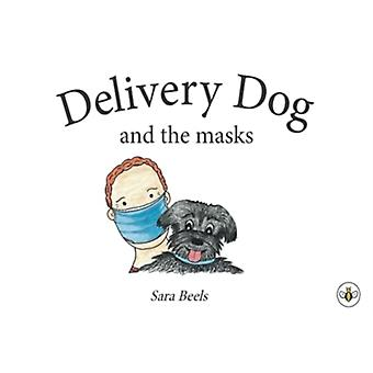 Delivery Dog and the Masks by Sara Beels
