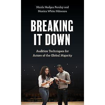 Breaking It Down Audition Techniques for Actors of the Global Majority