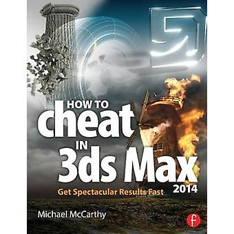How to Cheat in 3ds Max 2014 - Get Spectacular Results Fast by Michael