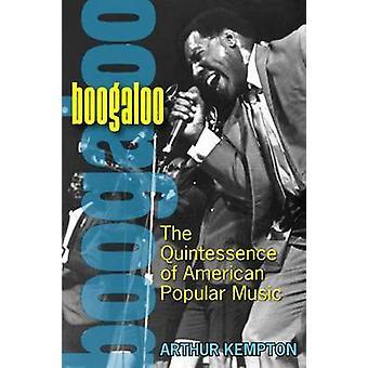 Boogaloo - la quintaesencia de la Música Popular estadounidense (nueva edición) por